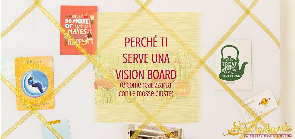 Perche ti serve una vision board (e come realizzarla con le mosse giuste)