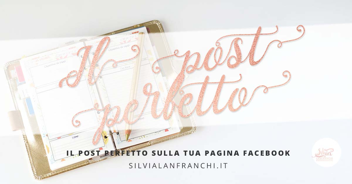 Il post perfetto per la tua pagina facebook