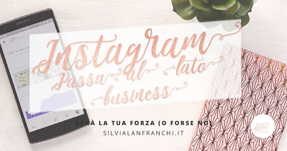 Passa al lato business di Instagram: sarà la tua forza (o forse no)