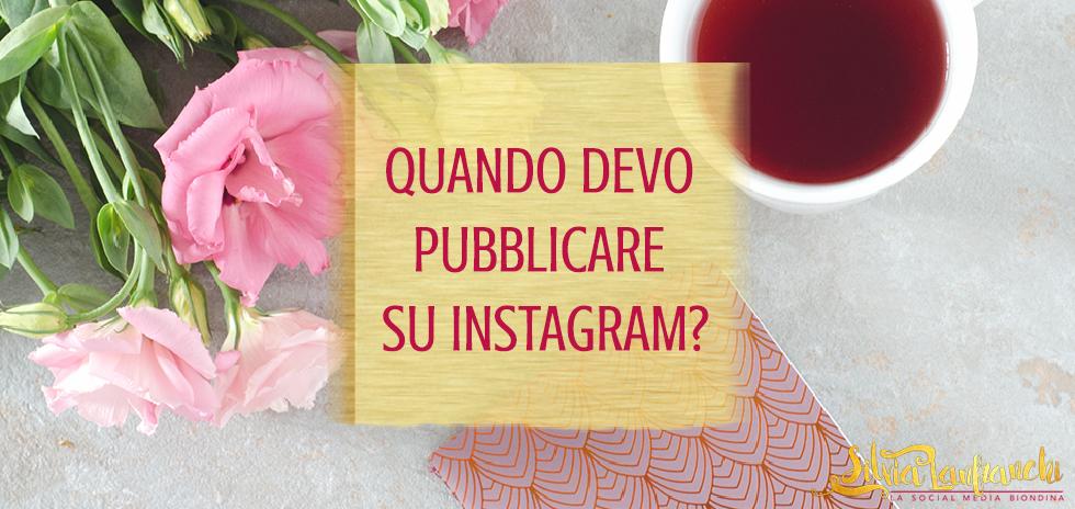 l'orario migliore per pubblicare su instagram
