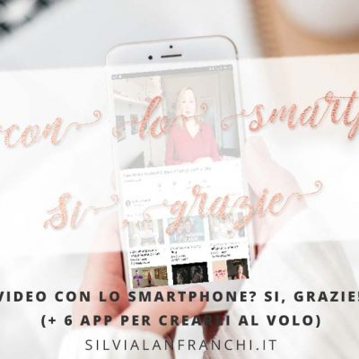 Video con lo smartphone? Si, grazie! (+ 6 app per crearli al volo)