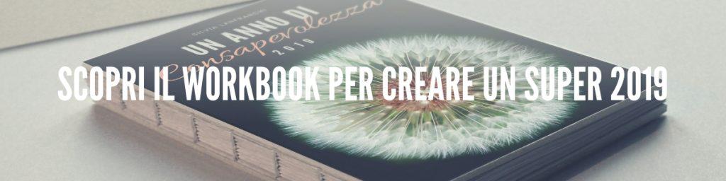 """scopri """"Un anno di consapevolezza 2019"""", il workbook per creare un super 2019"""