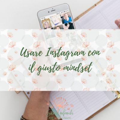 Usare Instagram con il giusto mindset