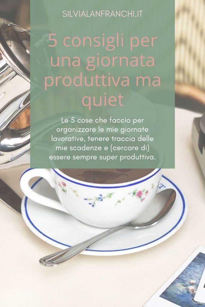 5 consigli per una giornata produttiva ma quiet  Silvia Lanfranchi