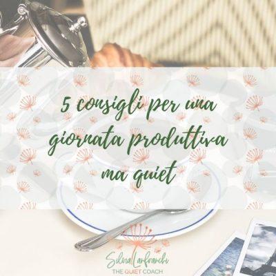 5 consigli per una giornata produttiva ma quiet