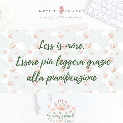 Less is more. Essere più leggeri grazie alla pianificazione [MC #9]