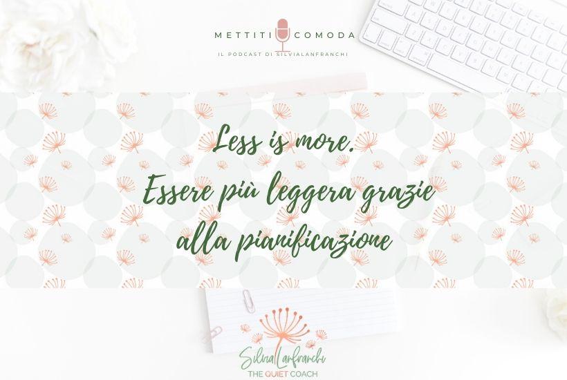 less is more - essere più leggeri grazie alla pianificazione - Mettiti comoda - Silvia Lanfranchi