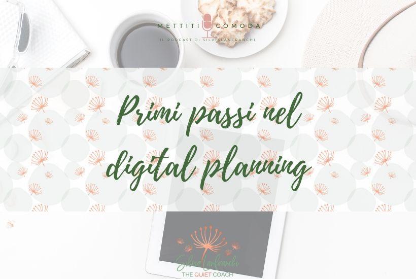 Primi passi nel digital planning [Mettiti comoda Episodio #14]