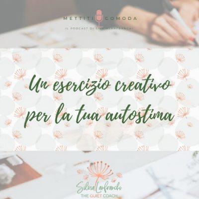 Un esercizio creativo per la tua autostima: il bilancio di valori e competenze [MC #18]