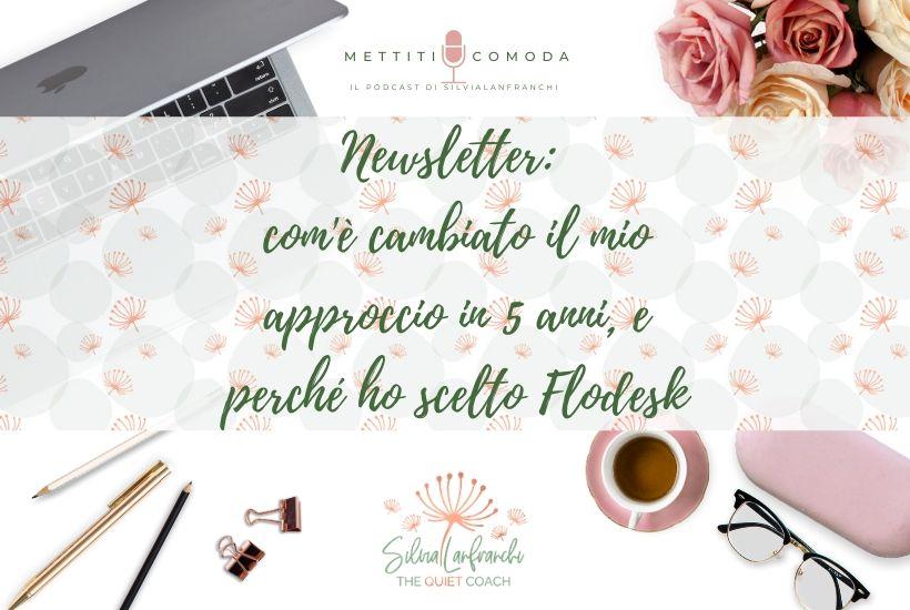 Newsletter-approccio-perché-uso-Flodesk-mettiti-comoda-podcast-silvia-lanfranchi