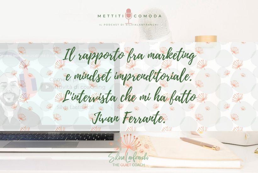Intervista-Jivan-Ferrante-Passione-massaggio-Rapporto-marketing-mindset-imprenditoriale-podcast-mettiti-comoda