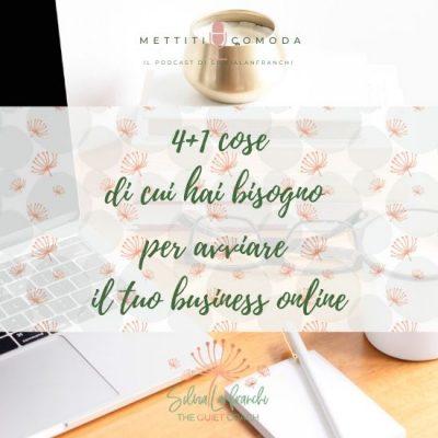 4+1 cose di cui hai bisogno per avviare il tuo business online [MC #25]